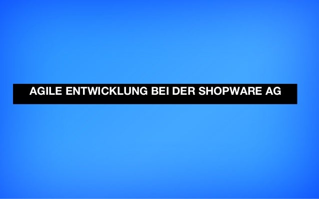 SCD13: Agile Entwicklung bei der shopware AG
