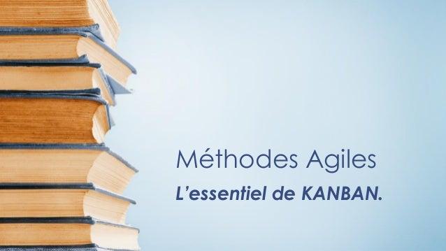 Méthodes Agiles L'essentiel de KANBAN.