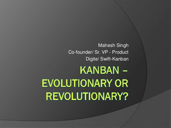 Mahesh SinghCo-founder/ Sr. VP - Product       Digite/ Swift-Kanban