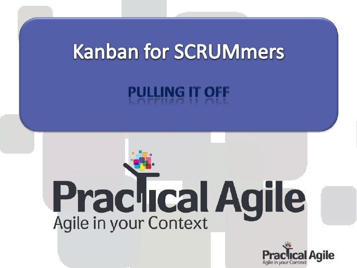 Kanban for scrummers