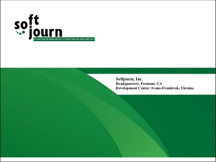 Softjourn, Inc.Headquarters: Fremont, CADevelopment Center: Ivano-Frankivsk, Ukraine