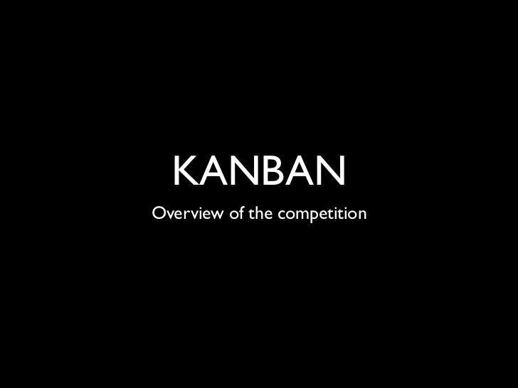 KANBANOverview of the competition