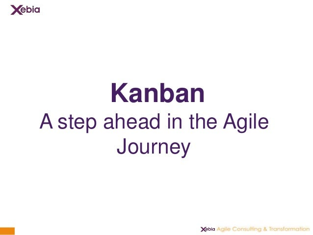 1 Kanban A step ahead in the Agile Journey