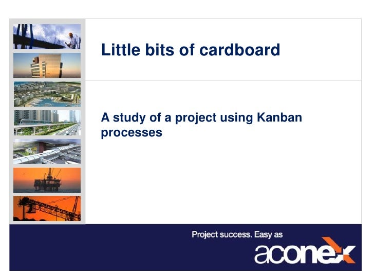 Little bits of cardboard	<br />A study of a project using Kanban processes<br />