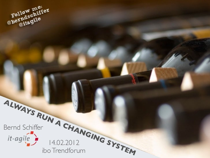 Always Run A Changing System