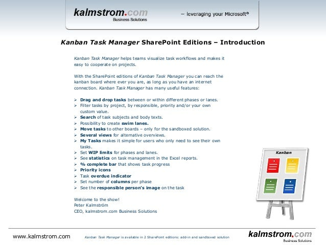 Kanban Task Manager helps teams visualize task workflows and makes it easy to cooperate on projects. With the SharePoint v...