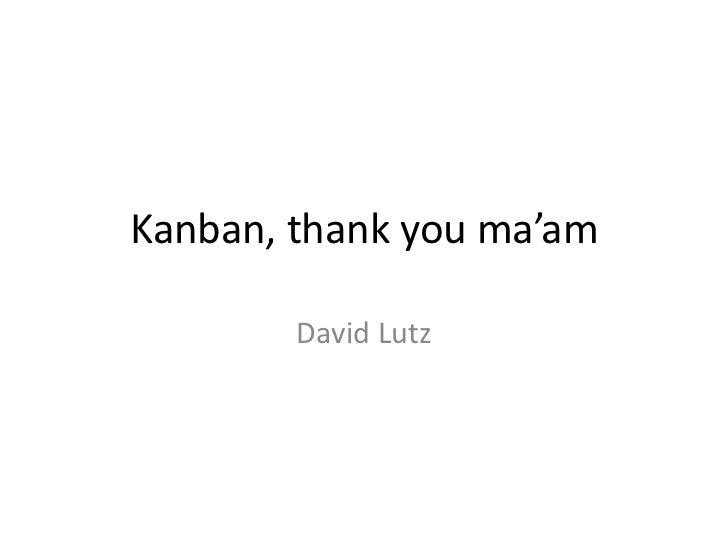 Kanban thank you maam