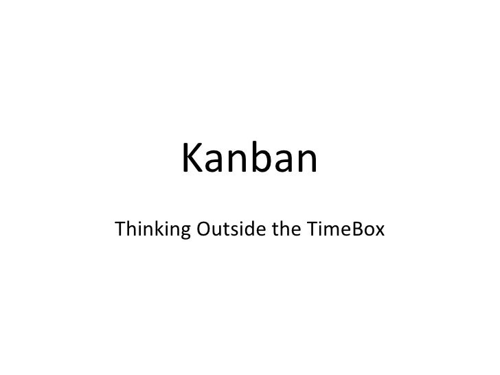 Kanban Thinking Outside the TimeBox