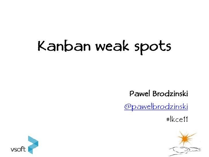 Kanban Weak Spots