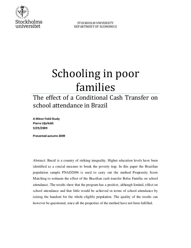 STOCKHOLM UNIVERSITY DEPARTMENT OF ECONOMICS Schooling in poor families The effect of a Conditional Cash Transfer on schoo...