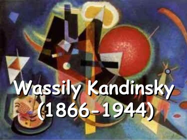 WassilyWassily KandinskyKandinsky (1866-1944)(1866-1944)
