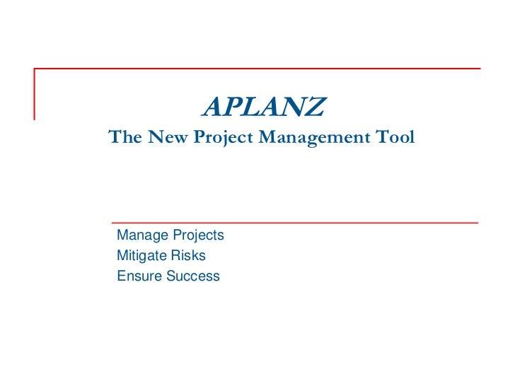 APLANZThe New Project Management ToolManage ProjectsMitigate RisksEnsure Success