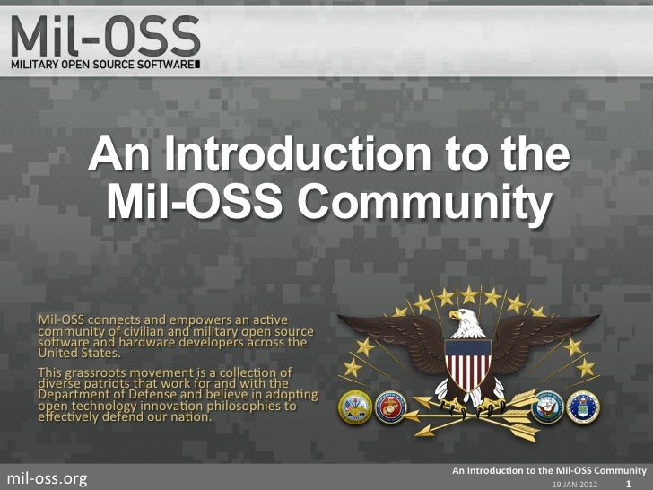 An Introduction to the                  Mil-OSS Community      Mil-­‐OSS	  connects	  and	  empowers	  an	  ac=ve	        ...
