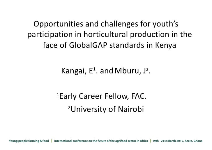 Kangai Opportunities and challenges for youth's participation in horticultural production in the face of global gap standards in Kenya