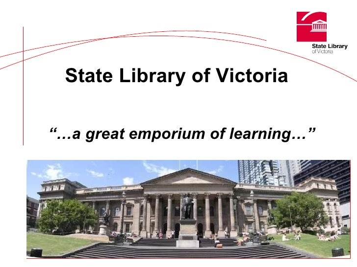 "State Library of Victoria   ""… a great emporium of learning…"""