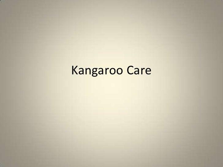 Kangaroo Care<br />1<br />