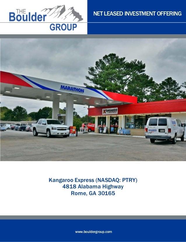 NET LEASED INVESTMENT OFFERING  Kangaroo Express (NASDAQ: PTRY) 4818 Alabama Highway Rome, GA 30165  www.bouldergroup.com