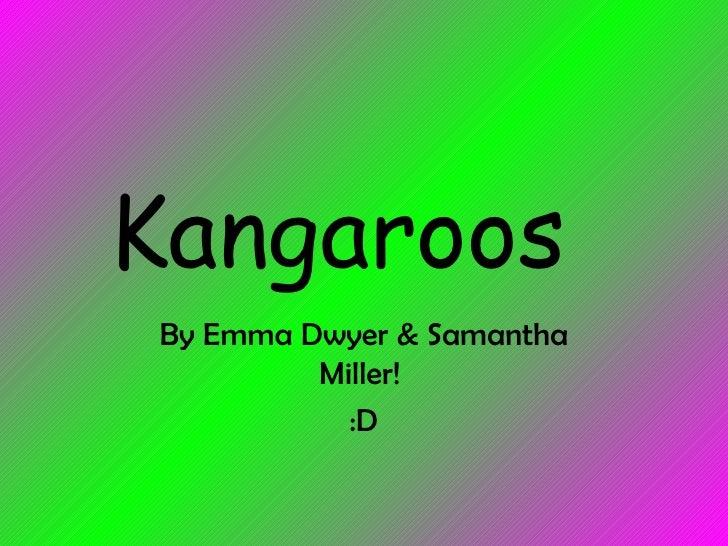 Kangaroos By Emma Dwyer & Samantha Miller!  :D