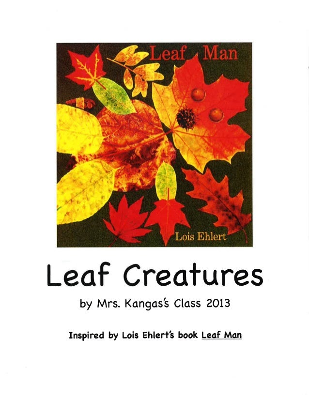 Mrs. Kangas's Kindergarten Class -- Leaf Creatures