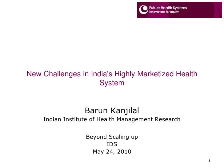 New Challenges in India's Highly Marketized Health System<br />Barun Kanjilal<br />Indian Institute of Health Management R...