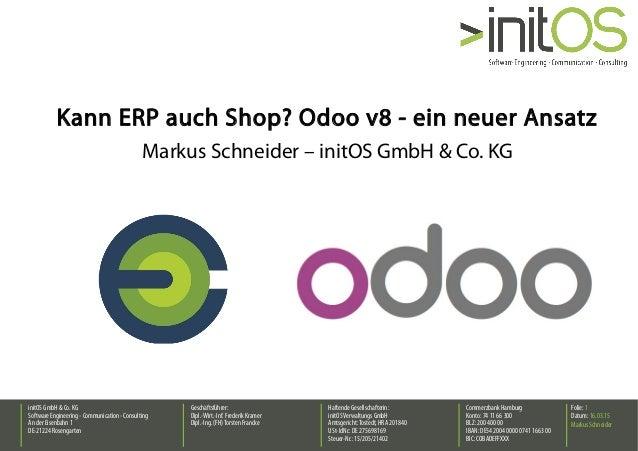initOS GmbH&Co. KG SoftwareEngineering -Communication -Consulting An der Eisenbahn 1 DE-21224 Rosengarten Geschäftsführer:...