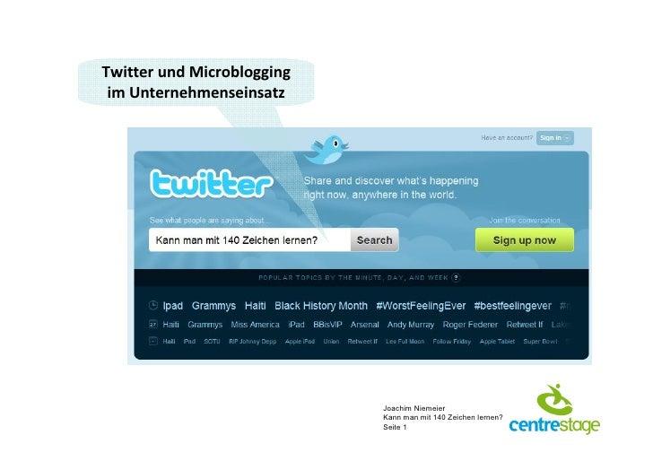 Twitter und Microblogging  im Unternehmenseinsatz                                 Joachim Niemeier                        ...