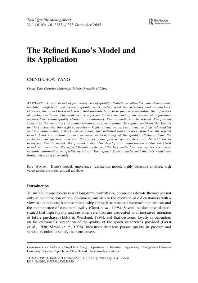 The Refined Kano's Model and its Application CHING-CHOW YANG Chung-Yuan Christian University, Taiwan, Republic of China ABS...