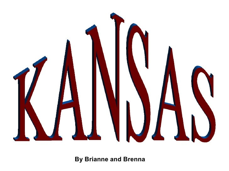 KANSAS By Brianne and Brenna