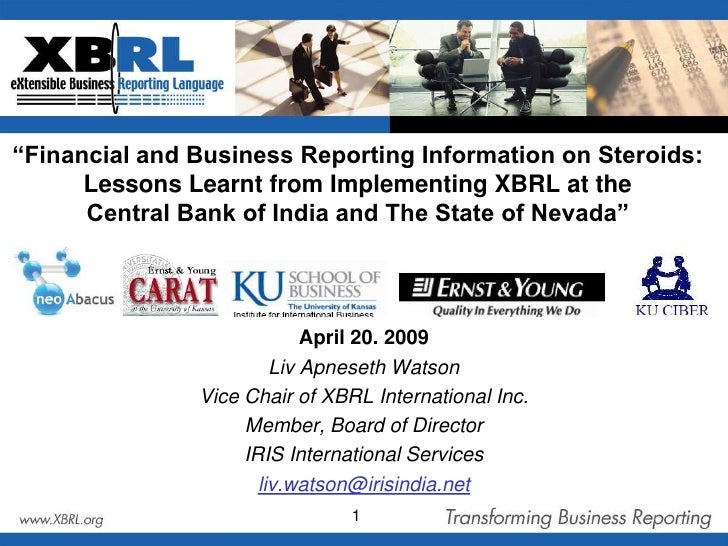 """""""Financial and Business Reporting Information on Steroids: Lessons Learnt from Implementing XBRL at theCentral Bank of Ind..."""