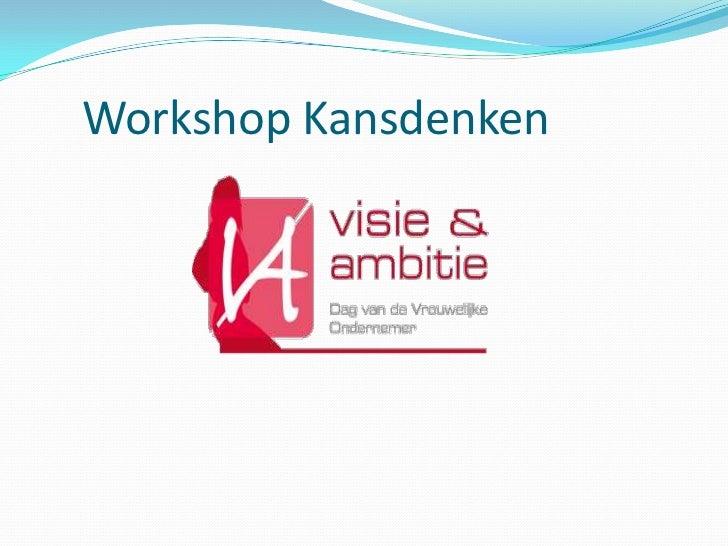 Workshop Kansdenken <br />