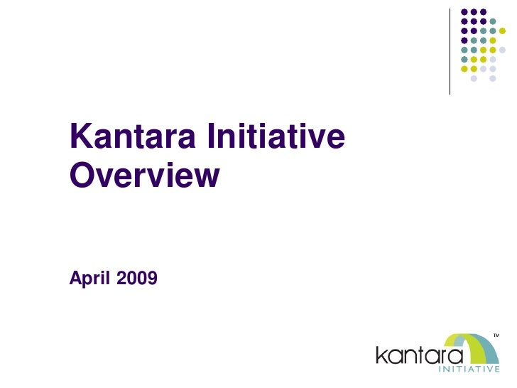 Kantara Initiative Overview  April 2009