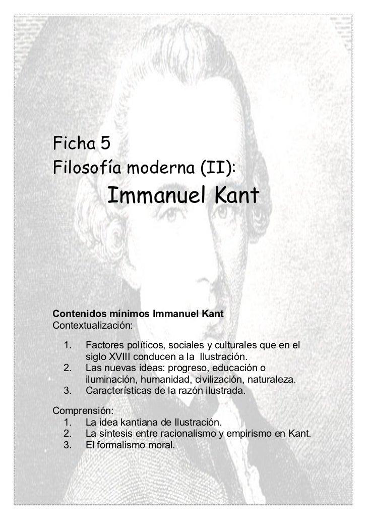 Ficha 5Filosofía moderna (II):            Immanuel KantContenidos mínimos Immanuel KantContextualización:  1.   Factores p...