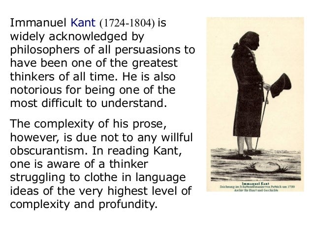 Immanuel Kant (1724-1804) is widely acknowledged by philosophers of all persuasions to have been one of the greatest think...
