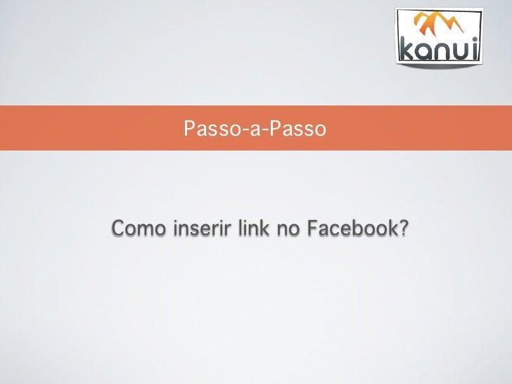Passo-a-PassoComo inserir link no Facebook?