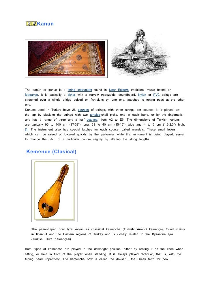 KanunThe qanún or kanun is a string instrument found in Near Eastern traditional music based onMaqamat. It is basically a ...