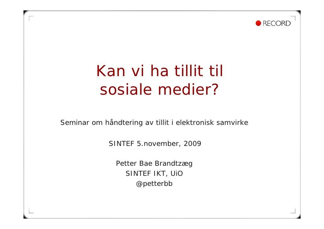 Kan vi ha tillit til           sosiale medier? Seminar om håndtering av tillit i elektronisk samvirke                SINTE...