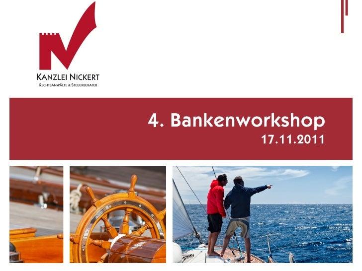4. Bankenworkshop          17.11.2011