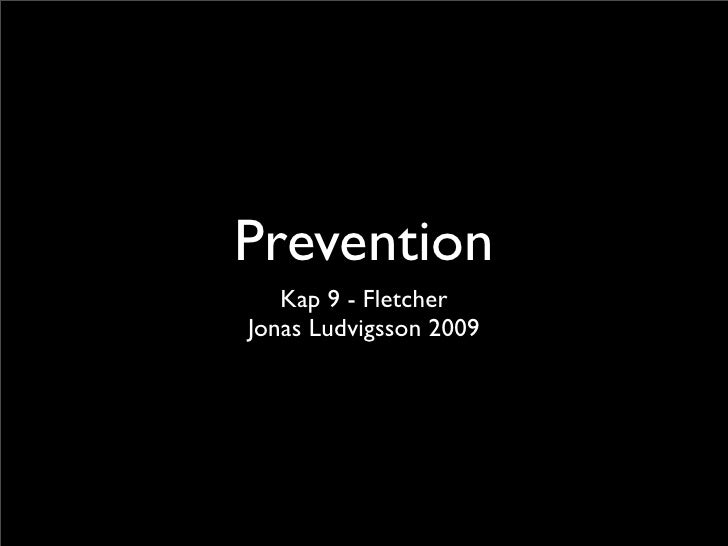 Prevention    Kap 9 - Fletcher Jonas Ludvigsson 2009