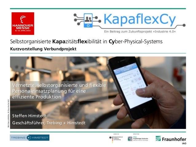 © Fraunhofer Folie 1Selbstorganisierte Kapazitätsflexibilität in Cyber-Physical-SystemsKurzvorstellung VerbundprojektBild:...