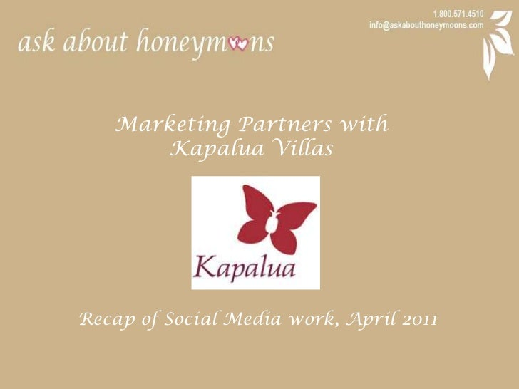 Marketing Partners with <br />Kapalua Villas<br />Recap of Social Media work, April 2011<br />