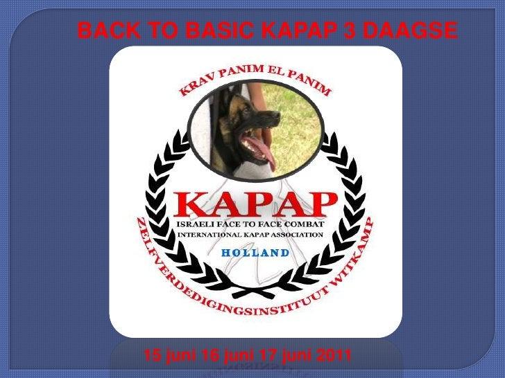BACK TO BASIC KAPAP 3 DAAGSE    15 juni 16 juni 17 juni 2011