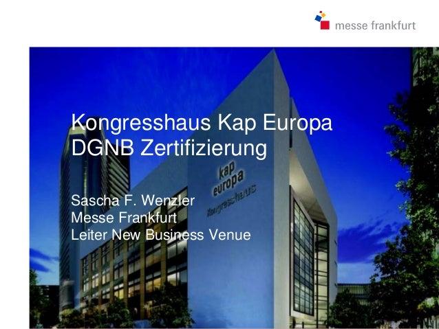 Kongresshaus Kap EuropaDGNB ZertifizierungSascha F. WenzlerMesse FrankfurtLeiter New Business Venue