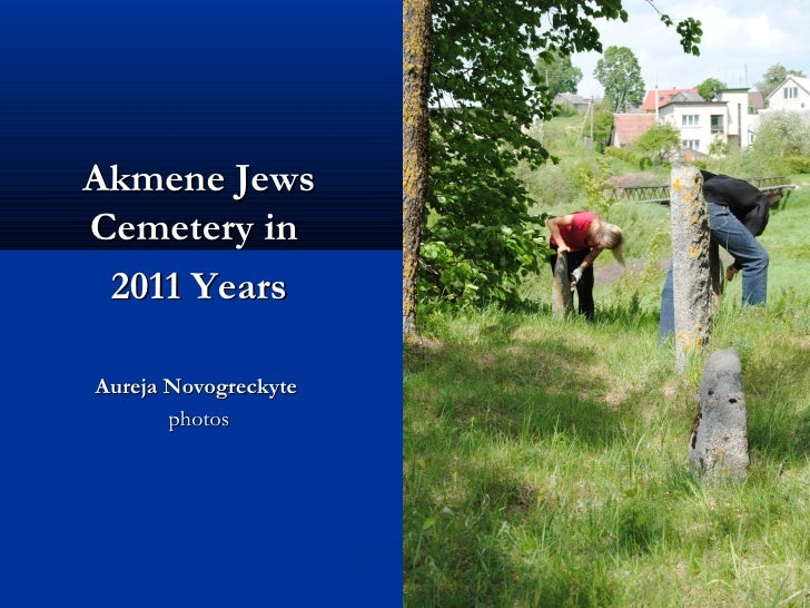 Akmene JewsCemetery in 2011 YearsAureja Novogreckyte       photos