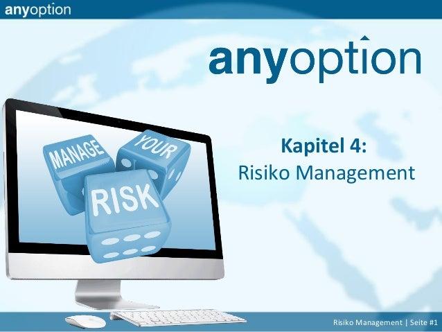 Kapitel 4: Risiko Management Risiko Management   Seite #1