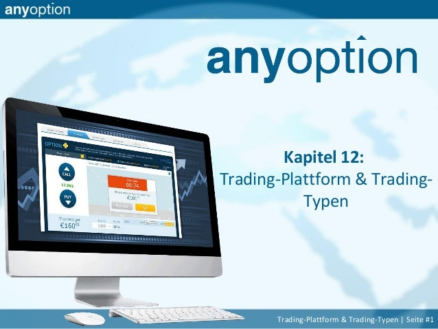 Kapitel 12: Trading-Plattform & Trading- Typen Trading-Plattform & Trading-Typen | Seite #1