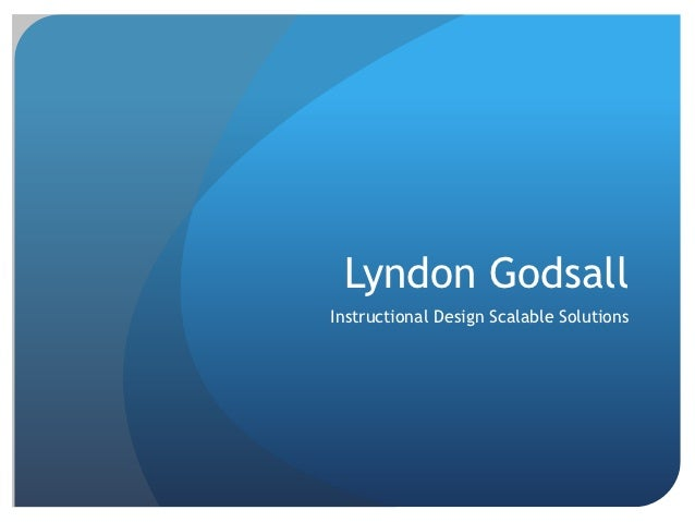 Lyndon GodsallInstructional Design Scalable Solutions