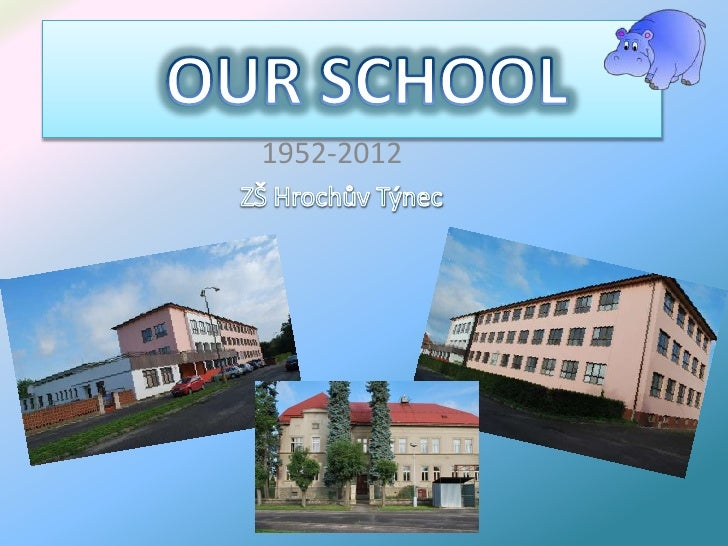OUR SCHOOL<br />1952-2012<br />          ZŠ Hrochův Týnec<br />