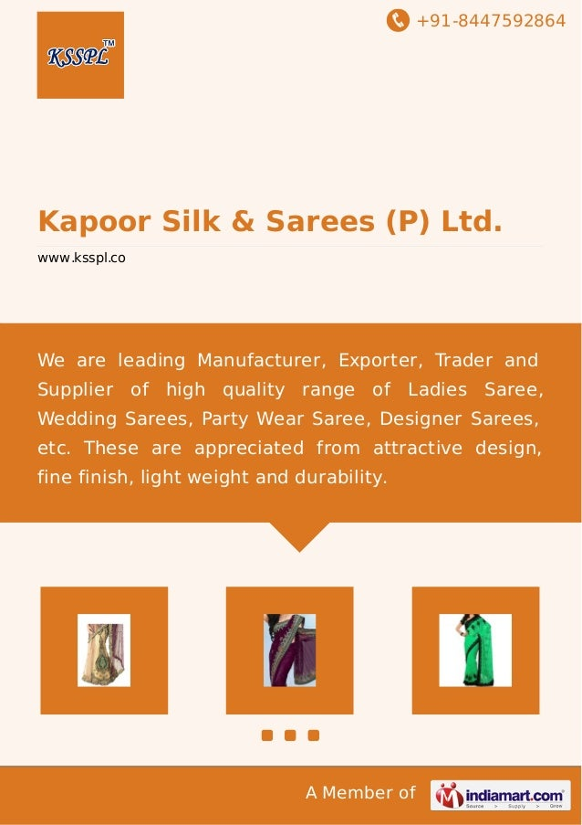 +91-8447592864  Kapoor Silk & Sarees (P) Ltd. www.ksspl.co  We are leading Manufacturer, Exporter, Trader and Supplier of ...