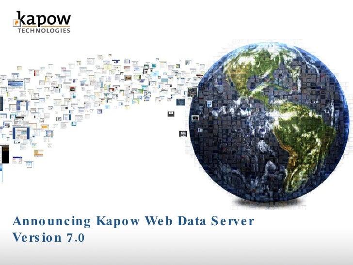 Announcing Kapow Web Data Server  Version 7.0