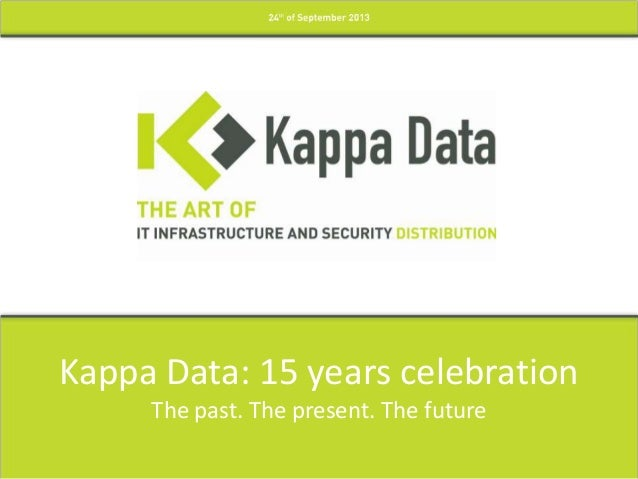 Kappa Data: 15 years celebration The past. The present. The future